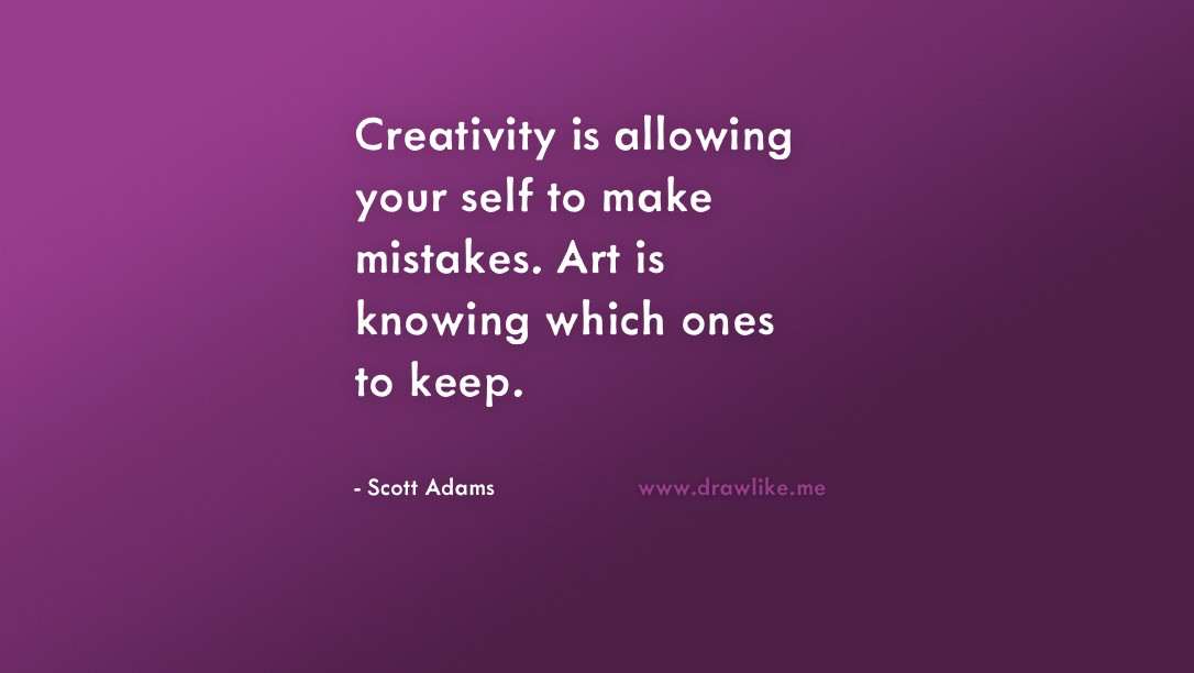 Creativity is allowing your self to make mistakes. Art is knowing which ones to keep.